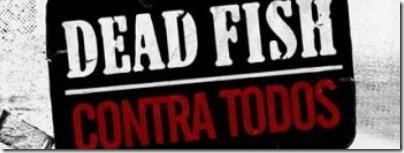 dead-fish-contra-todos-topo